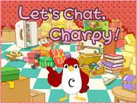 学習した、基本フレーズを使って、チャーピーとおしゃべりができます。たくさん話して、チャーピーと、もっと仲良くなろう!